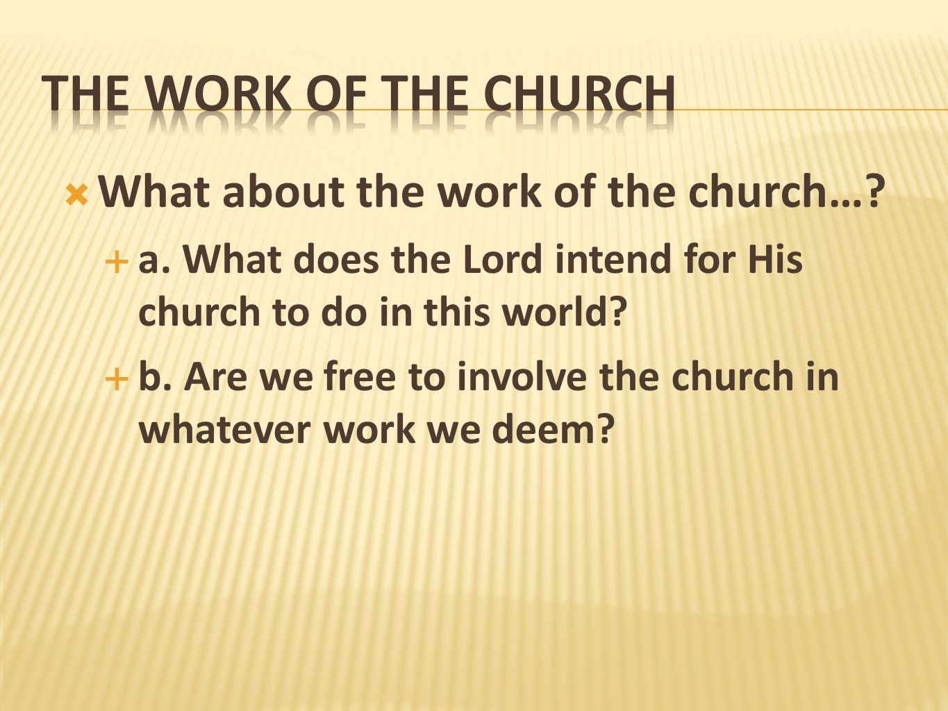 The Work Of The Church What about the work of the church…