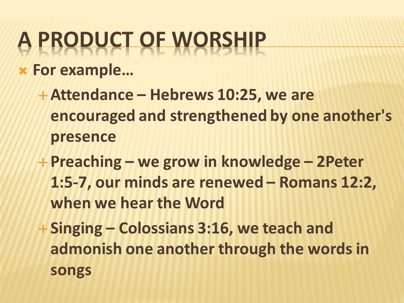 A PRODUCT OF WORSHIP For example…