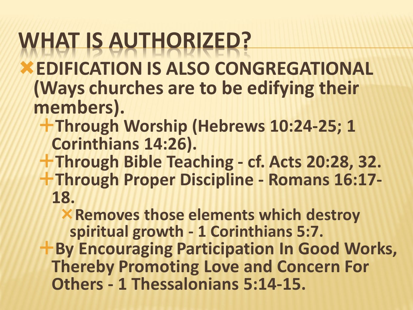 What is authorized EDIFICATION IS ALSO CONGREGATIONAL (Ways churches are to be edifying their members).