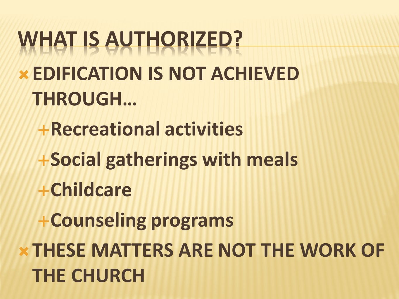 What is authorized EDIFICATION IS NOT ACHIEVED THROUGH…