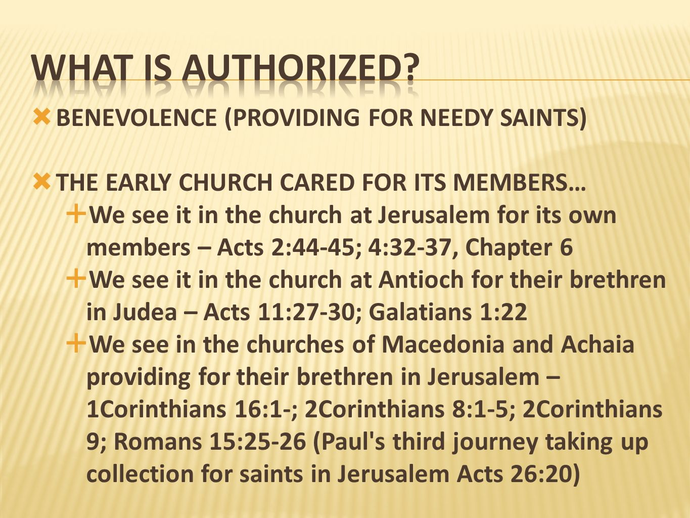 What is authorized BENEVOLENCE (PROVIDING FOR NEEDY SAINTS)