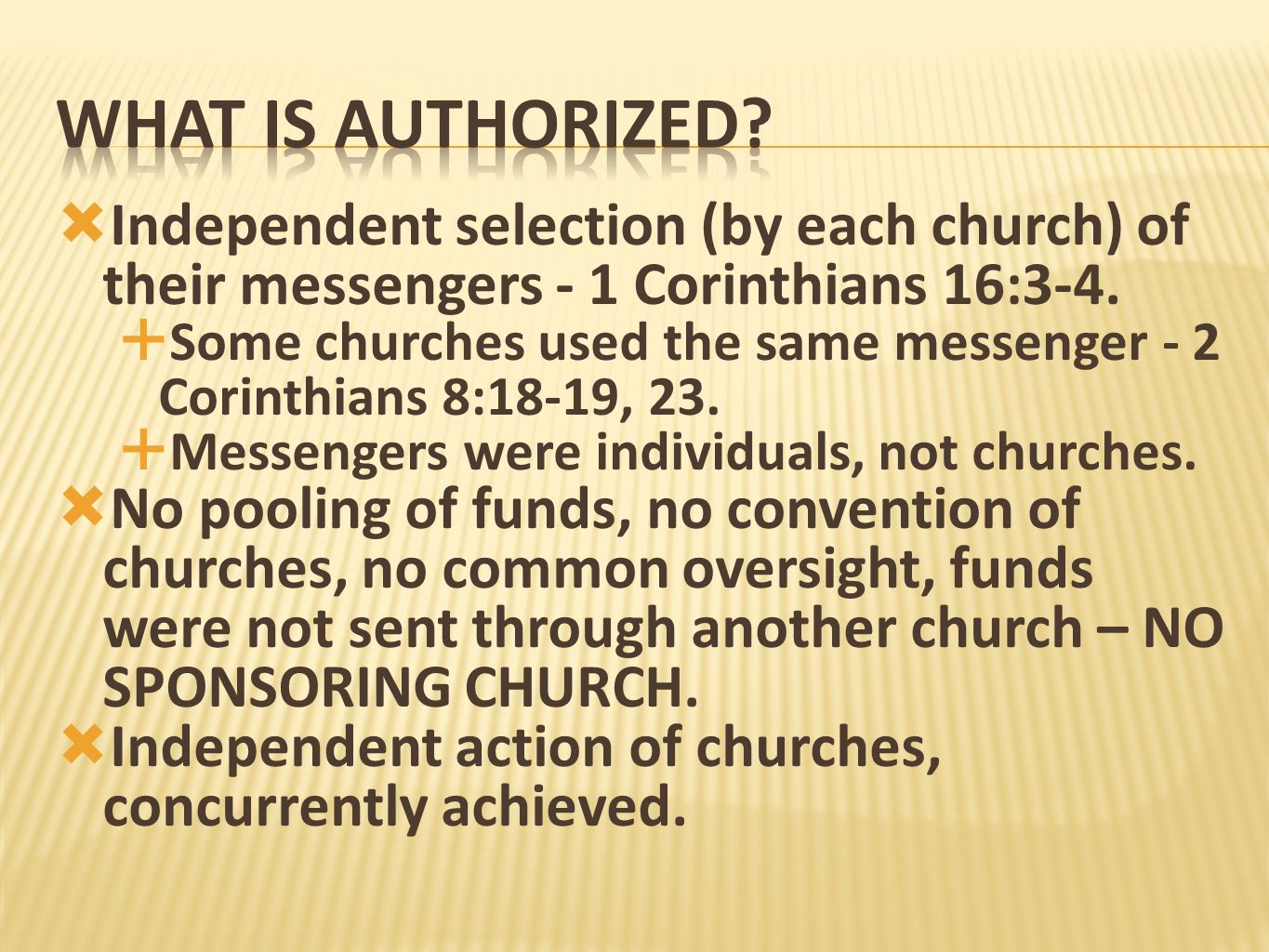 What is authorized Independent selection (by each church) of their messengers - 1 Corinthians 16:3-4.