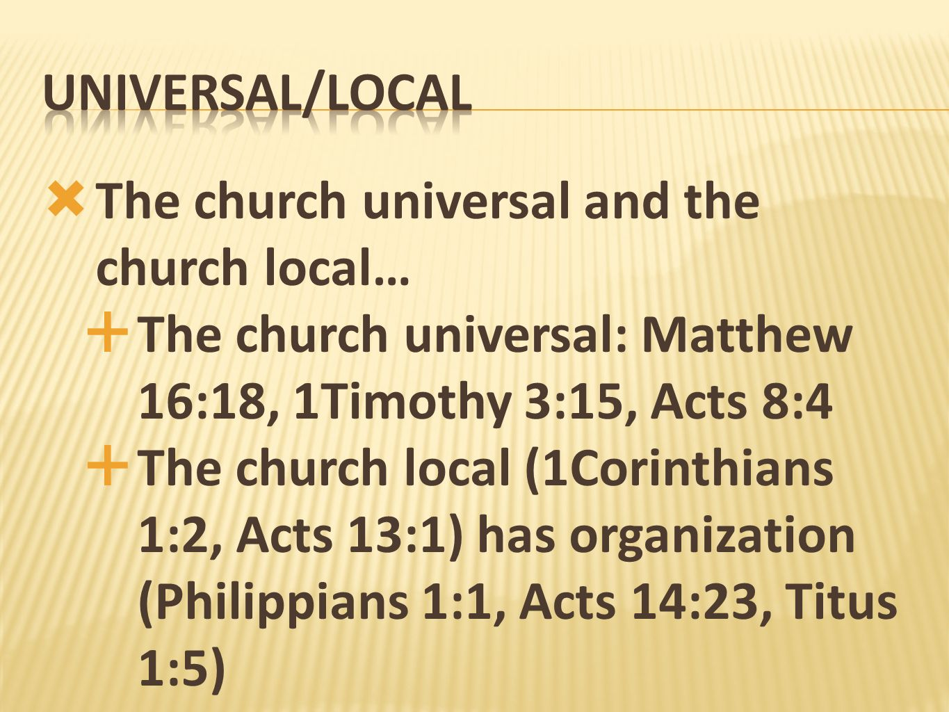 The church universal and the church local…