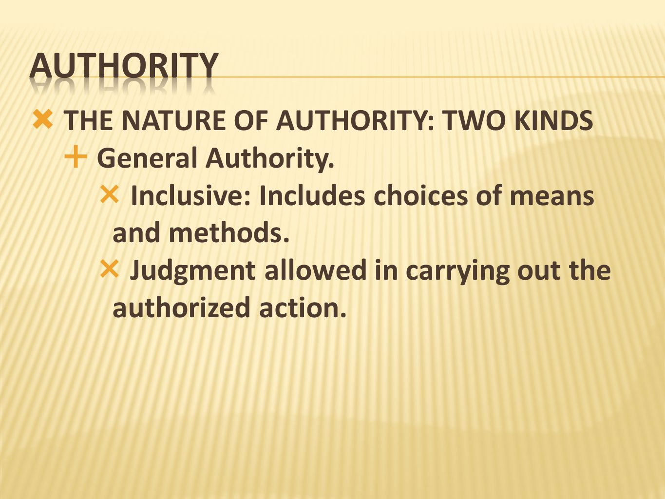 authority THE NATURE OF AUTHORITY: TWO KINDS General Authority.