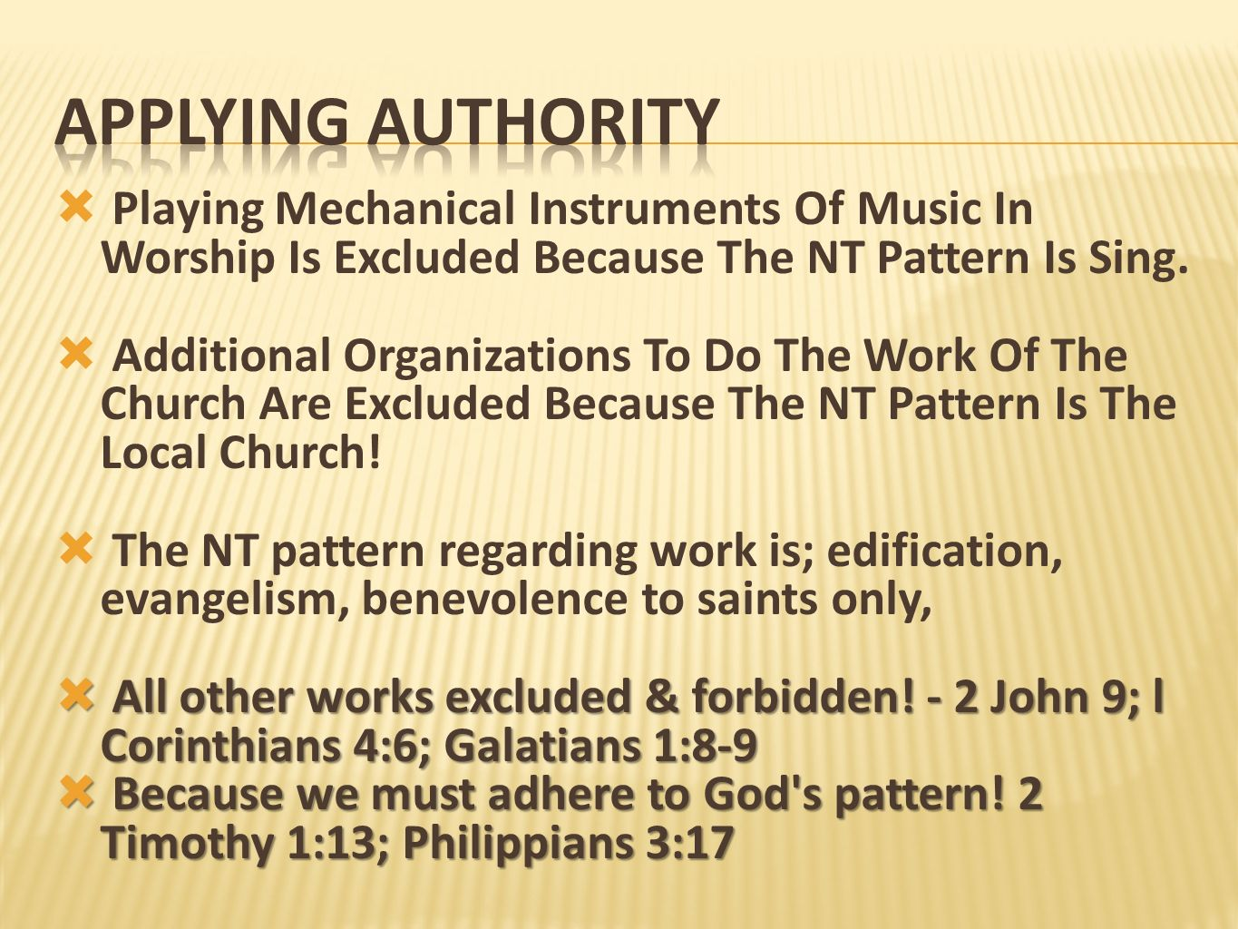 Applying authority Playing Mechanical Instruments Of Music In Worship Is Excluded Because The NT Pattern Is Sing.