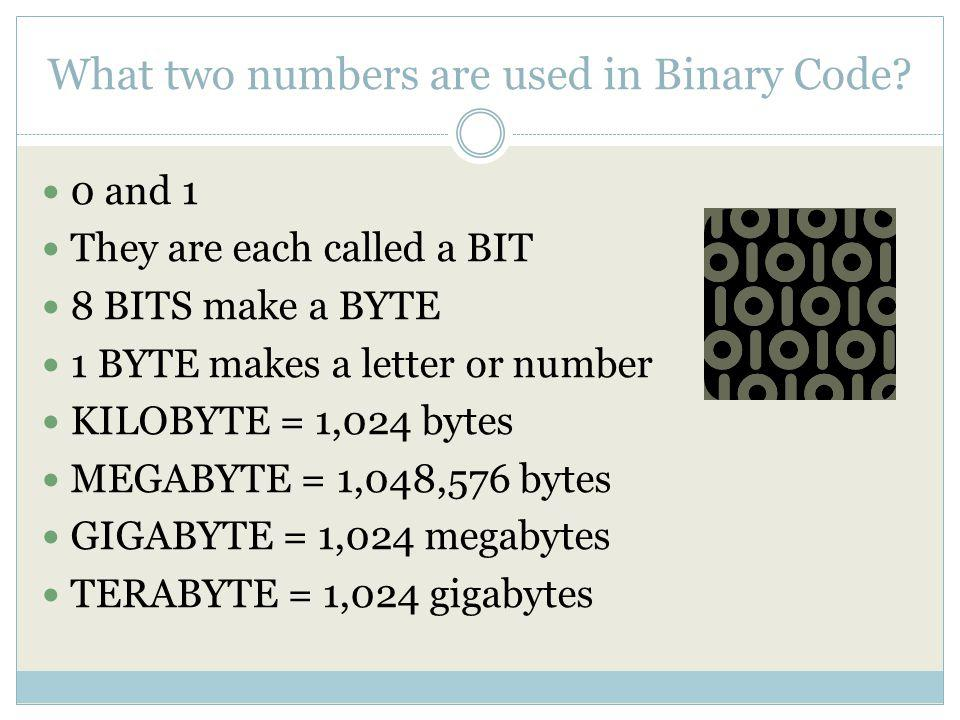 What two numbers are used in Binary Code