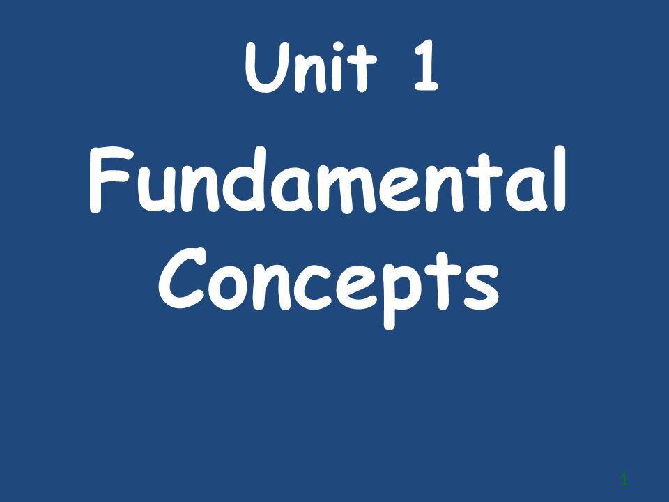 Unit 1 Fundamental Concepts