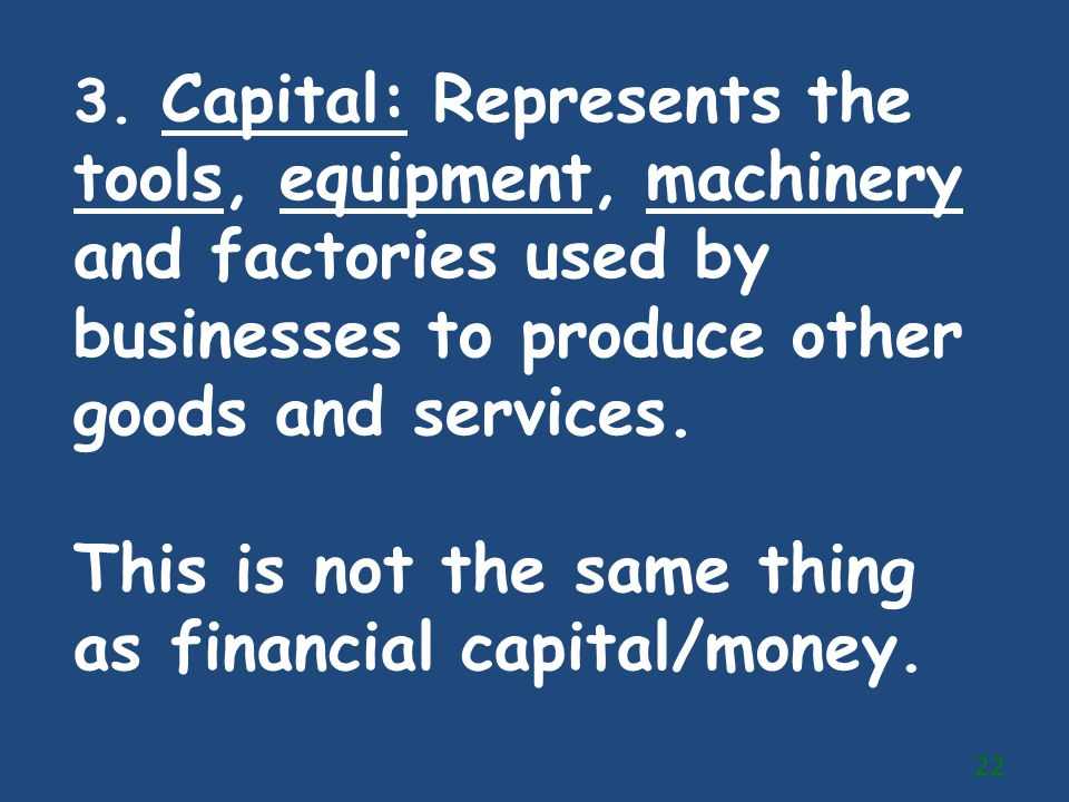This is not the same thing as financial capital/money.
