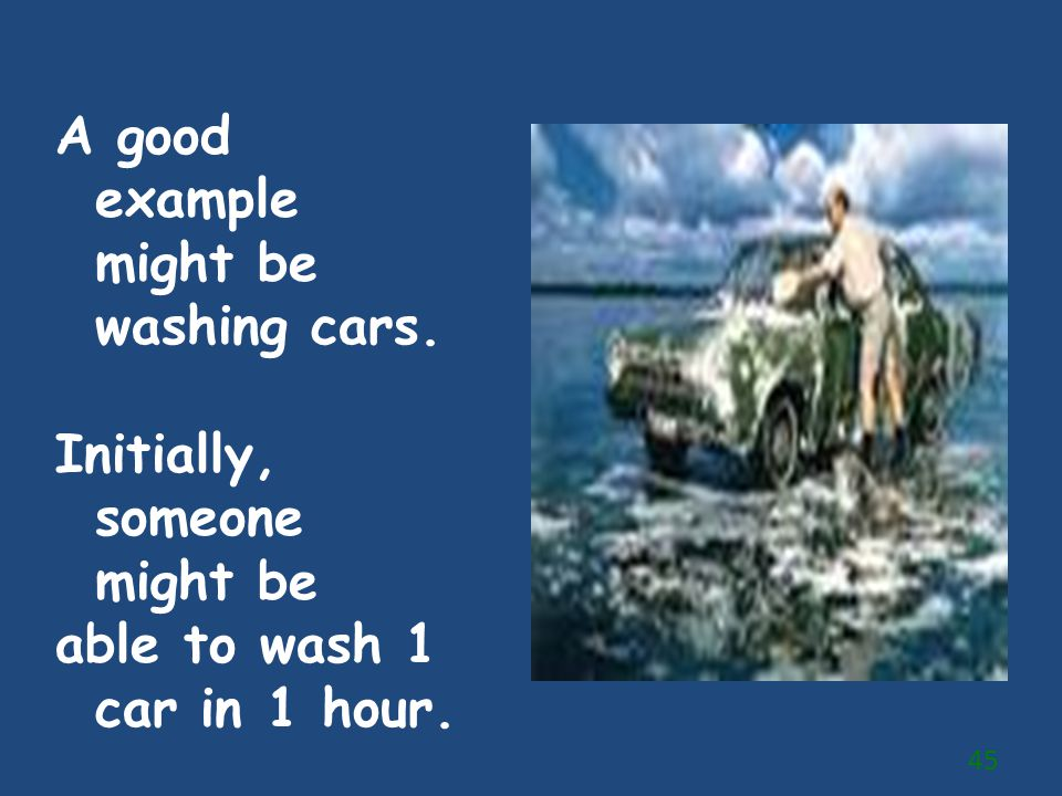 A good example might be washing cars.