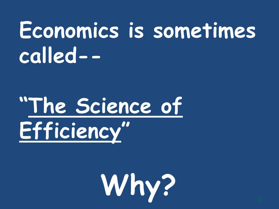 Economics is sometimes called--