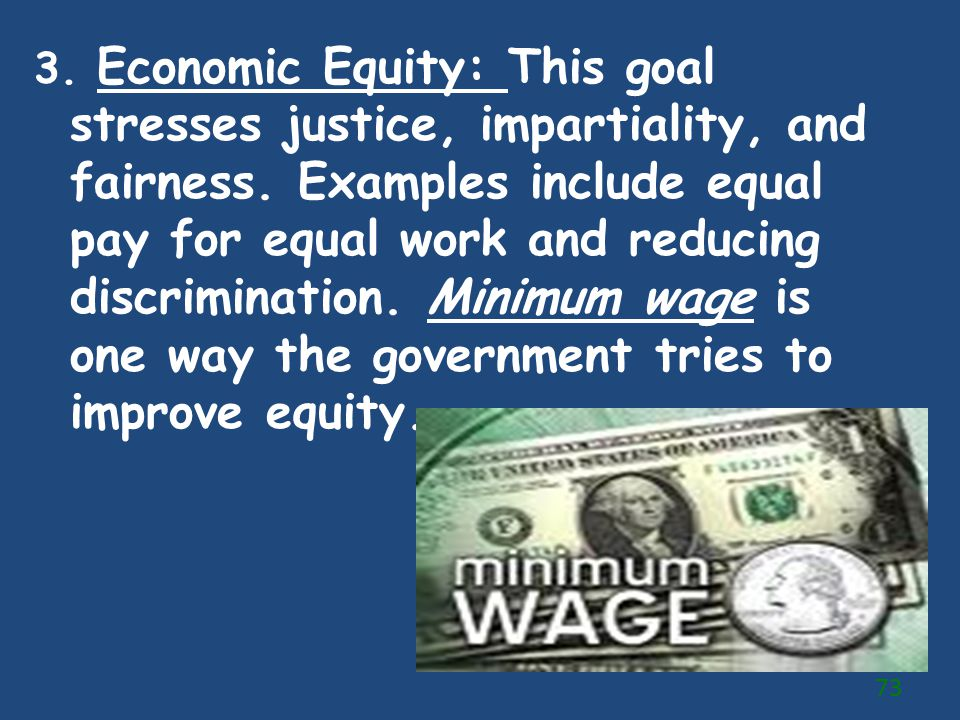 3. Economic Equity: This goal stresses justice, impartiality, and fairness.