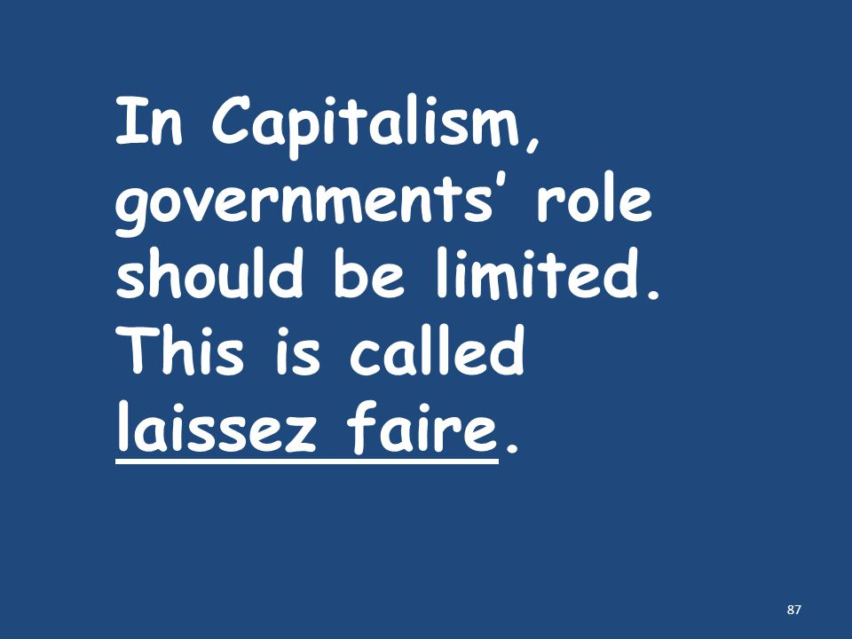 In Capitalism, governments' role should be limited