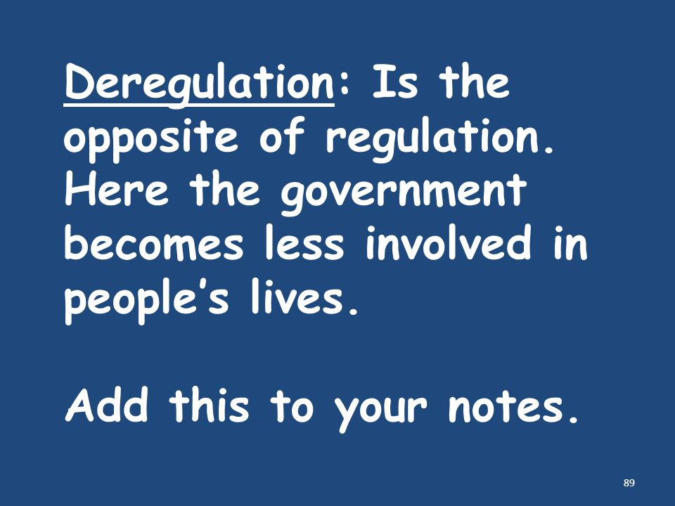 Deregulation: Is the opposite of regulation