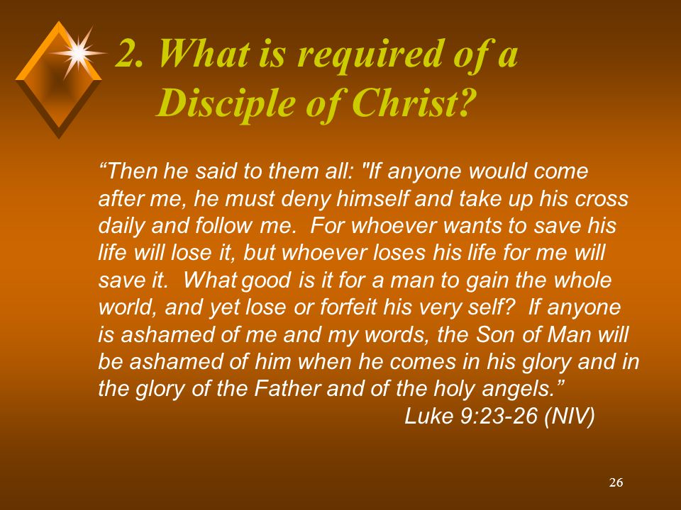 2. What is required of a Disciple of Christ