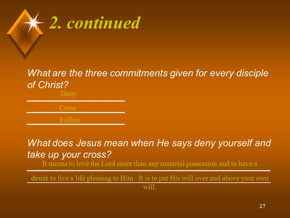 2. continued What are the three commitments given for every disciple of Christ __________________.