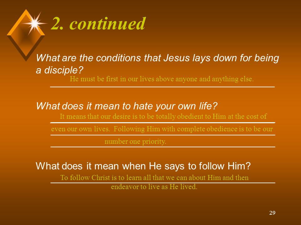 2. continued What are the conditions that Jesus lays down for being a disciple ________________________________________.