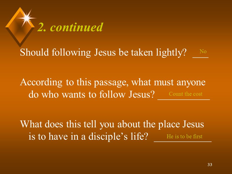 2. continued Should following Jesus be taken lightly ___