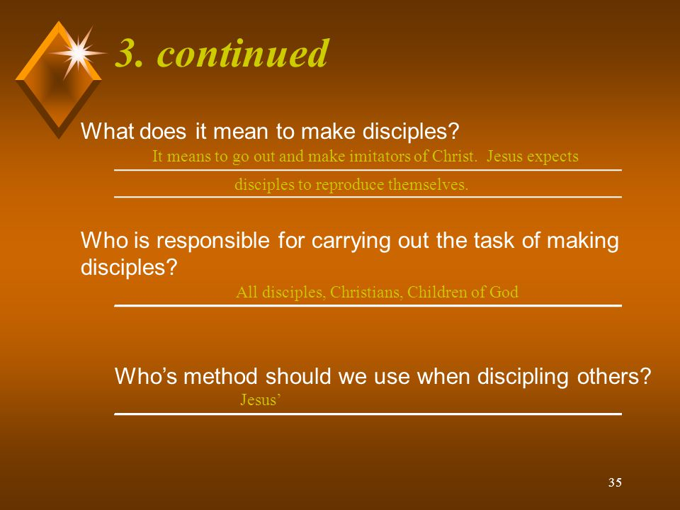 3. continued What does it mean to make disciples