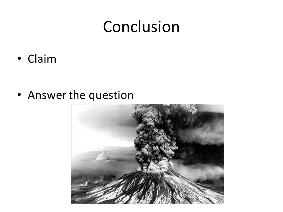 Conclusion Claim Answer the question
