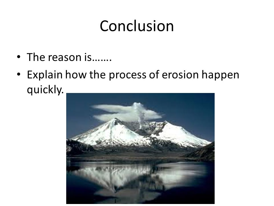 Conclusion The reason is…….