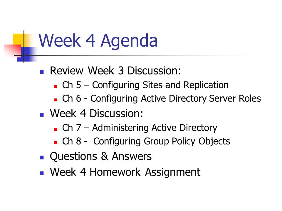 Week 4 Agenda Review Week 3 Discussion: Week 4 Discussion: