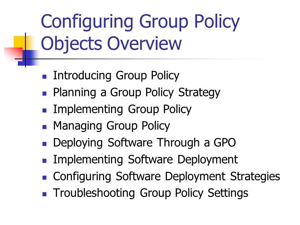 Configuring Group Policy Objects Overview