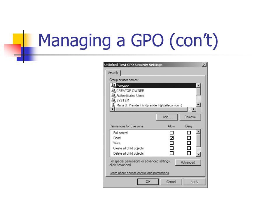 Managing a GPO (con't)