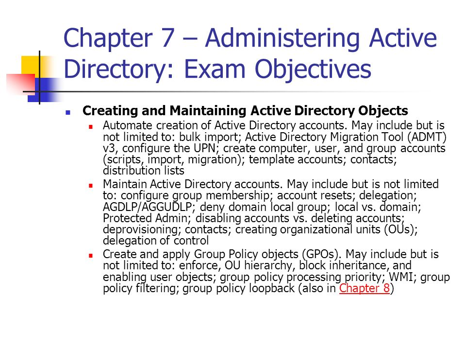 Chapter 7 – Administering Active Directory: Exam Objectives