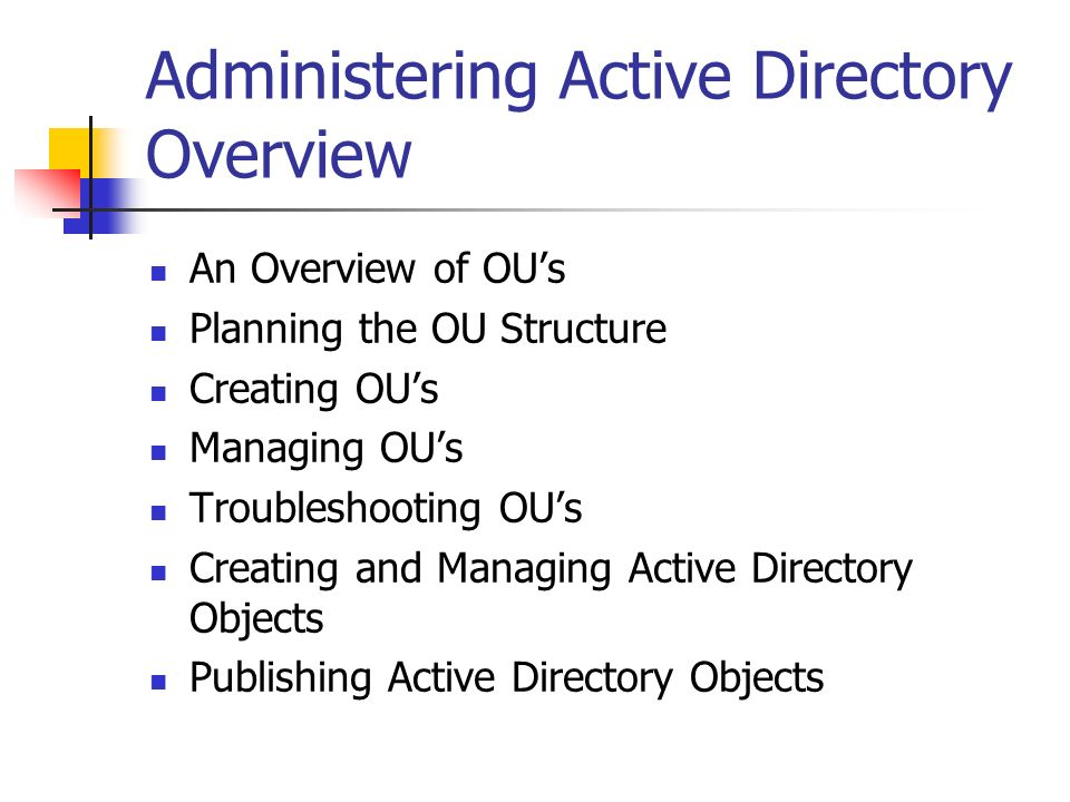 Administering Active Directory Overview