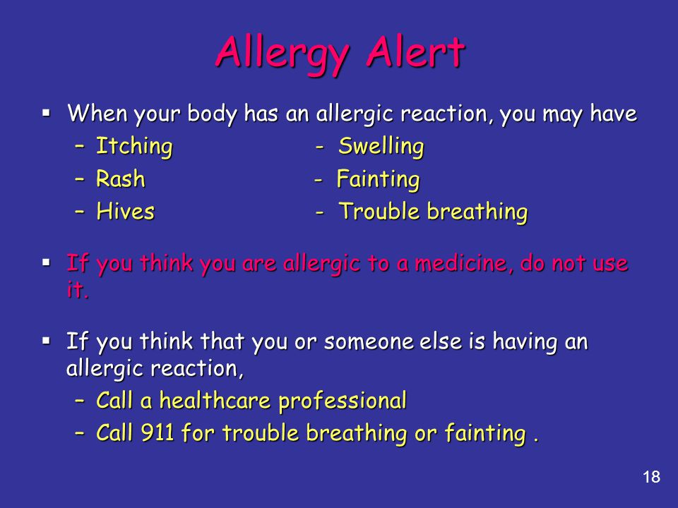 Allergy Alert When your body has an allergic reaction, you may have