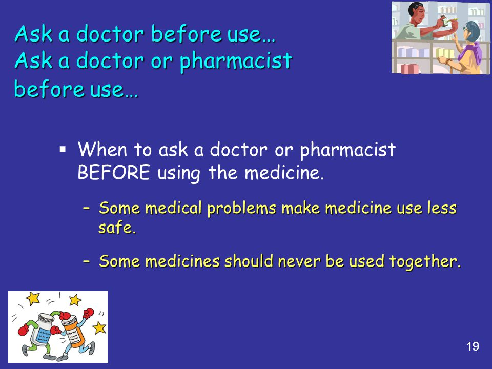 Ask a doctor before use… Ask a doctor or pharmacist before use…