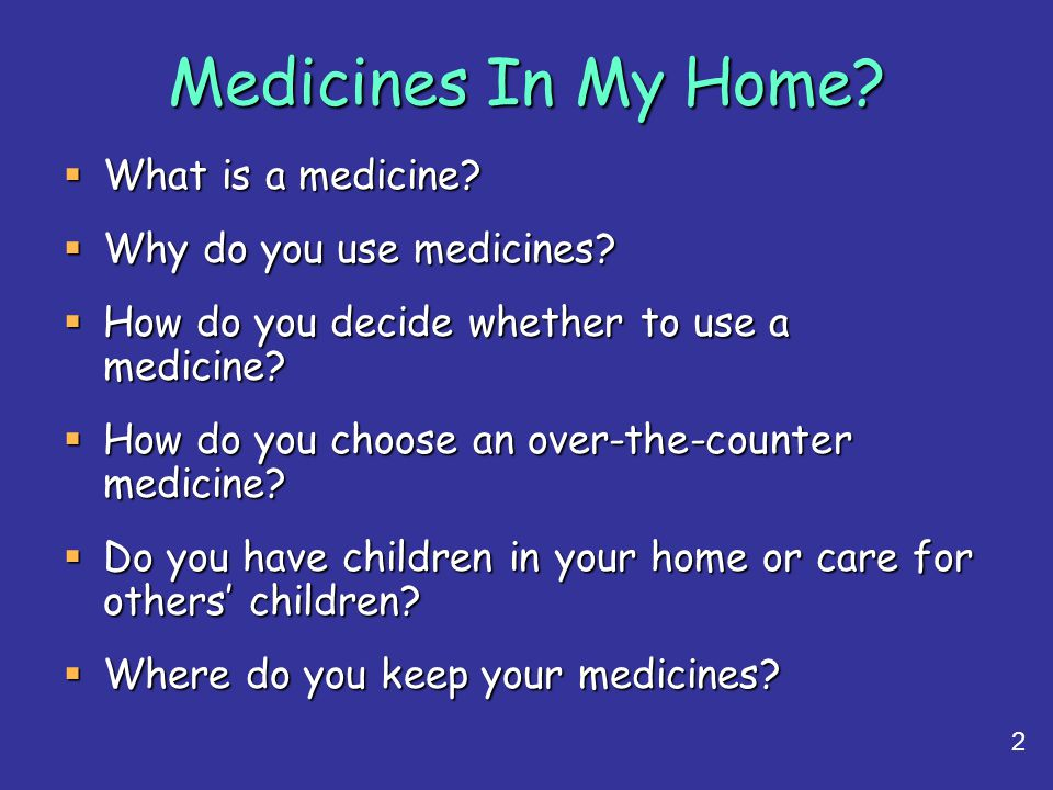 Medicines In My Home What is a medicine Why do you use medicines