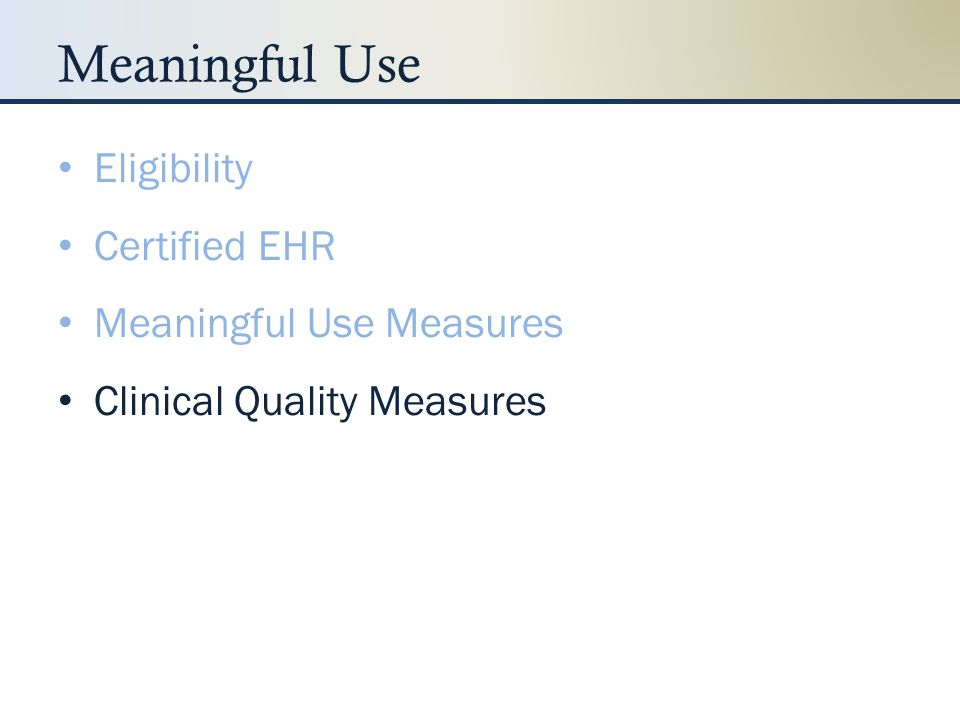 Meaningful Use Eligibility Certified EHR Meaningful Use Measures