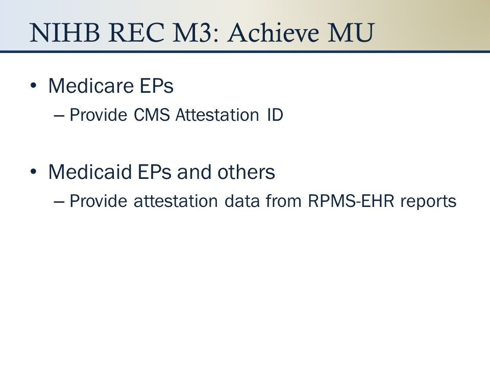 NIHB REC M3: Achieve MU Medicare EPs Medicaid EPs and others