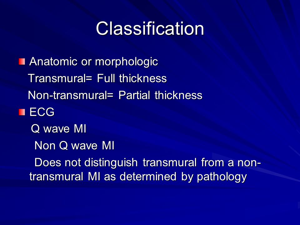 Classification Anatomic or morphologic Transmural= Full thickness
