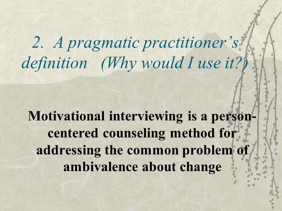 2. A pragmatic practitioner's definition (Why would I use it )