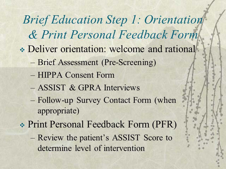 Brief Education Step 1: Orientation & Print Personal Feedback Form