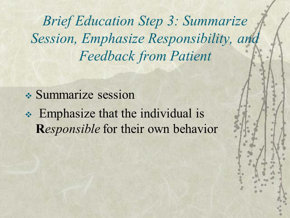 Brief Education Step 3: Summarize Session, Emphasize Responsibility, and Feedback from Patient
