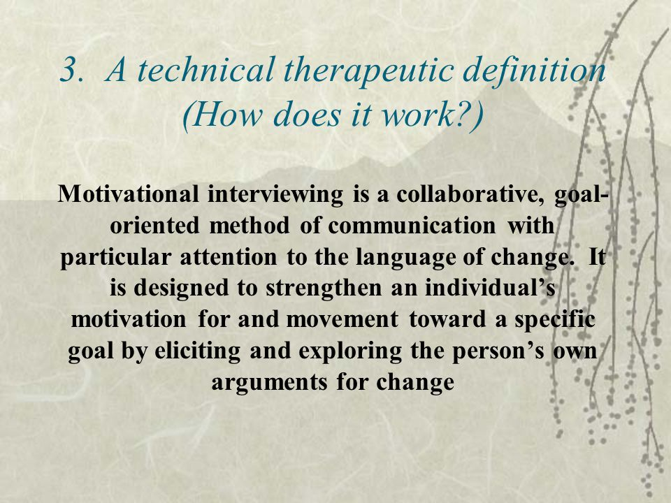 3. A technical therapeutic definition (How does it work )