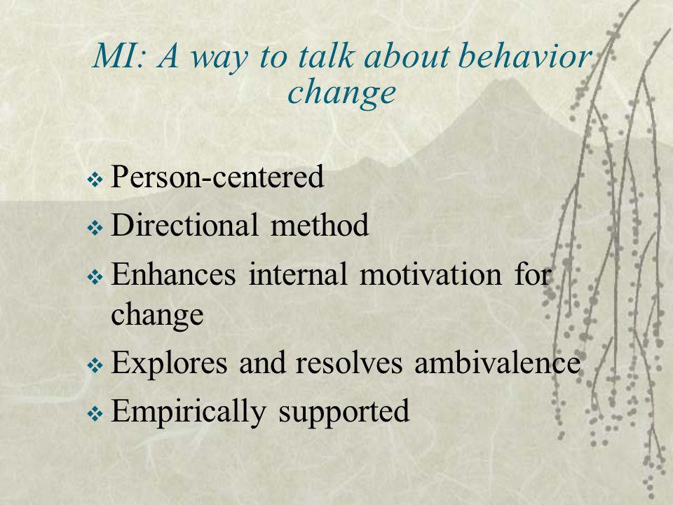 MI: A way to talk about behavior change