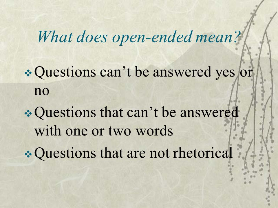 What does open-ended mean
