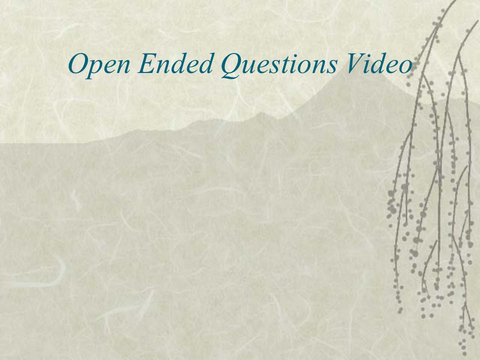 Open Ended Questions Video