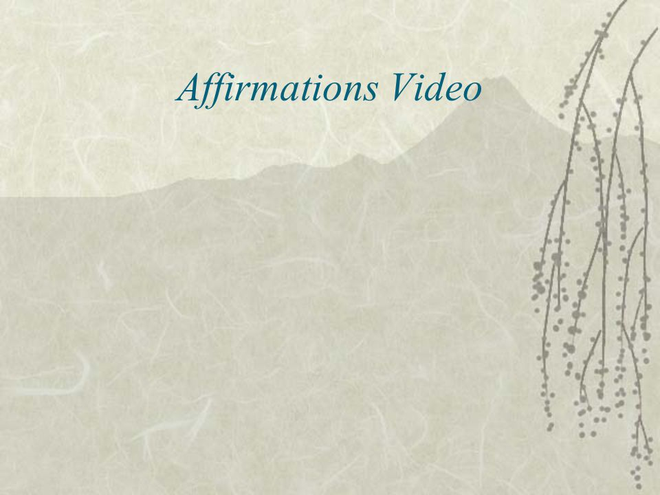 Affirmations Video