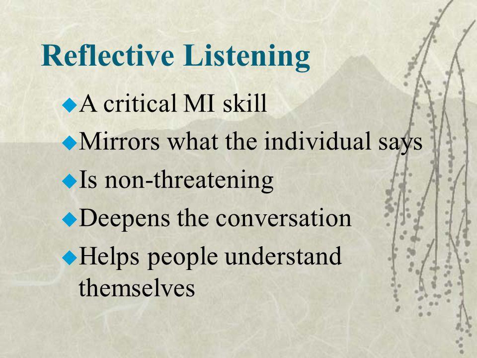 Reflective Listening A critical MI skill