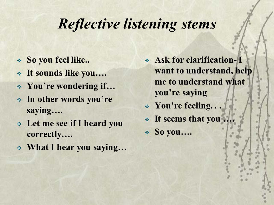 Reflective listening stems