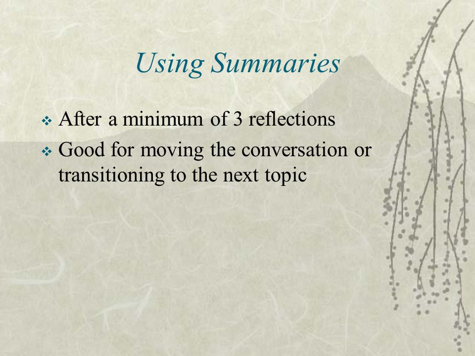 Using Summaries After a minimum of 3 reflections