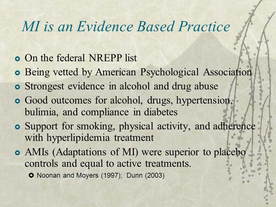MI is an Evidence Based Practice