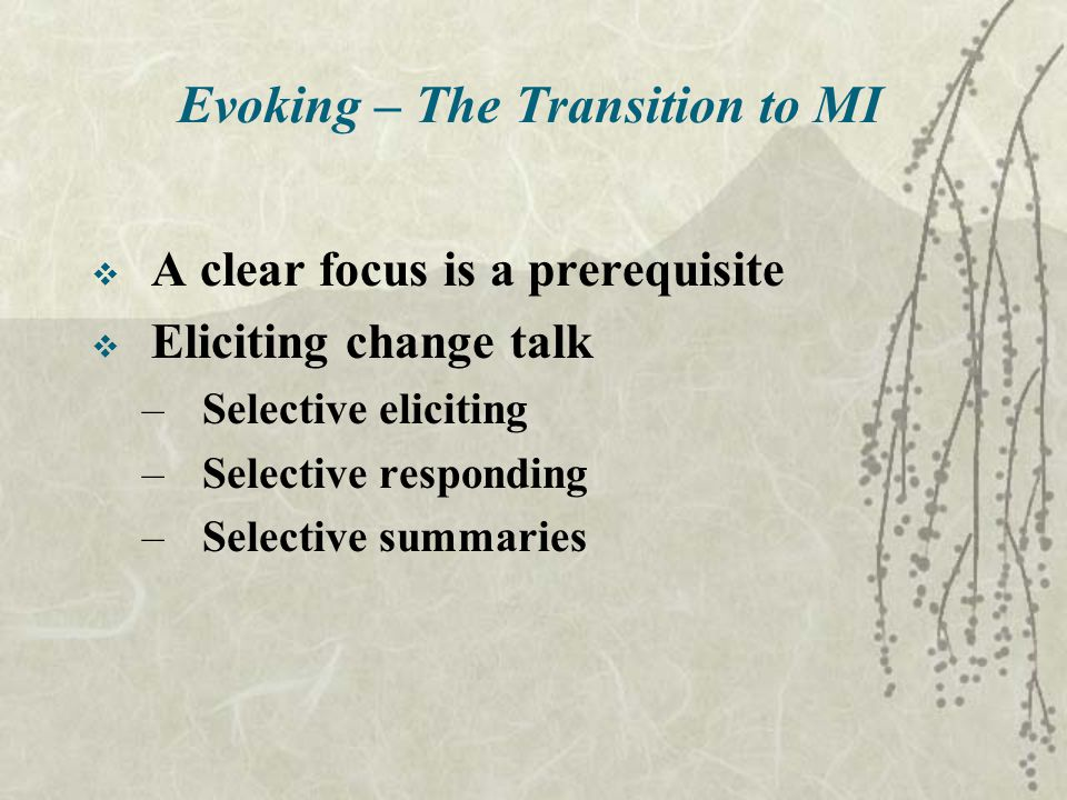 Evoking – The Transition to MI