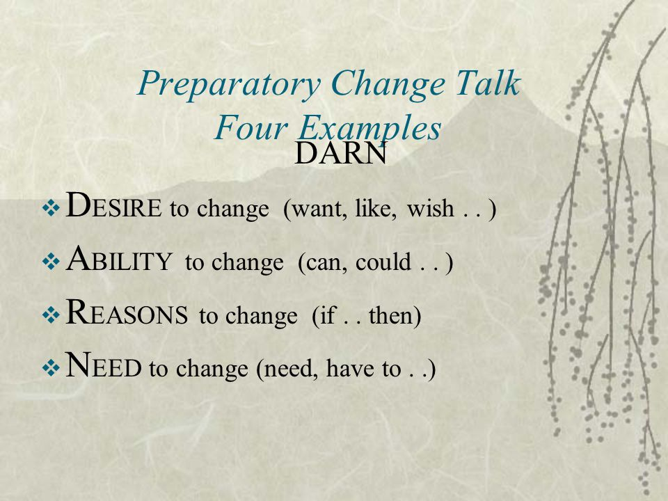 Preparatory Change Talk Four Examples