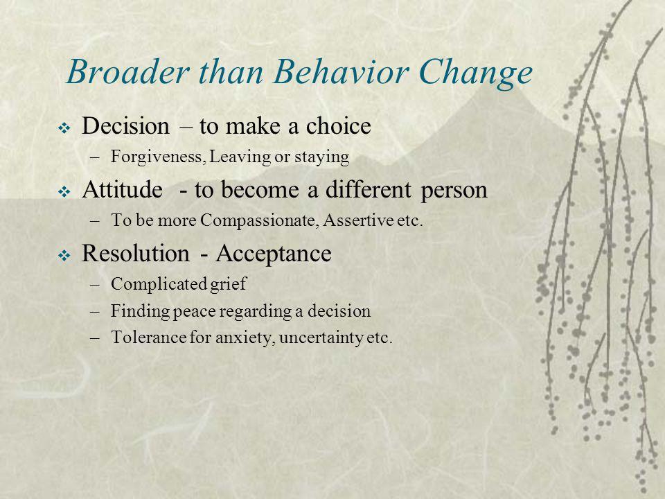 Broader than Behavior Change